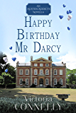 Happy Birthday, Mr Darcy (Austen Addicts Book 5)