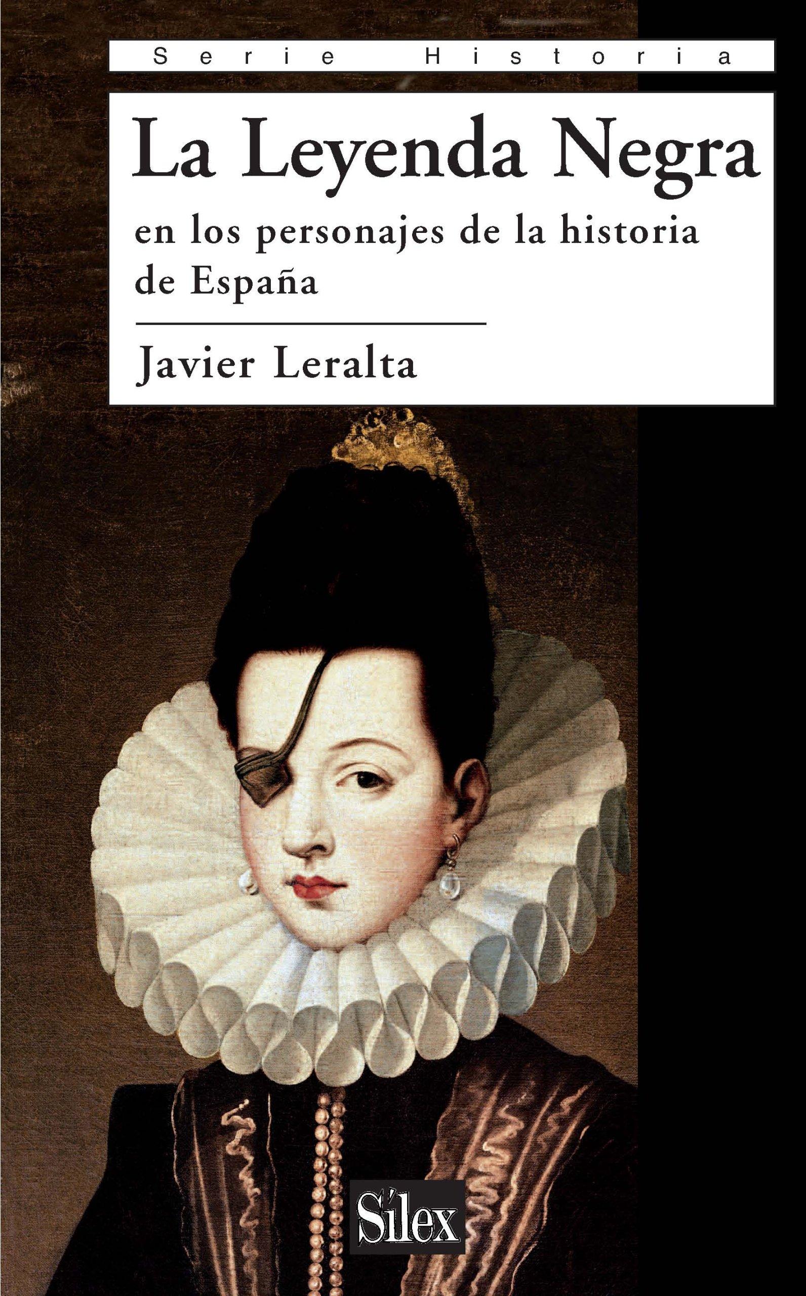 La Leyenda Negra en los personajes de la historia de España Serie ...