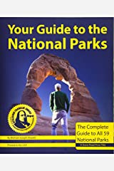 Your Guide to the National Parks: The Complete Guide to all 59 National Parks (Second edition) Paperback