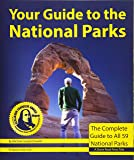 Your Guide to the National Parks: The Complete Guide to All 59 Parks