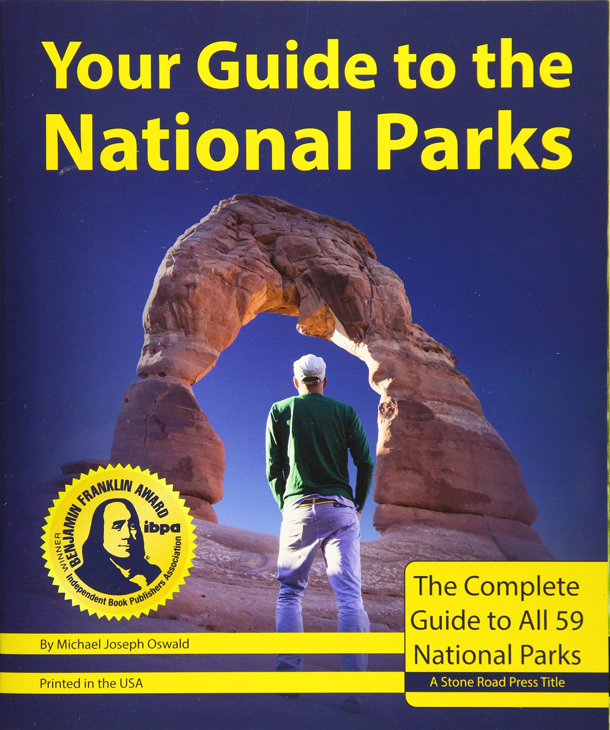 Your Guide to the National Parks: The Complete Guide to all 59 National Parks (Second edition) by Stone Road Press