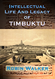 Intellectual Life and Legacy of Timbuktu (Reklaw Education Lecture Series Book 1)
