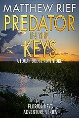 Predator in the Keys: A Logan Dodge Adventure (Florida Keys Adventure Series Book 7) Kindle Edition