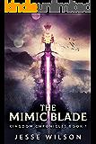 The Mimic Blade (Kingdom Chronicles Book 1)