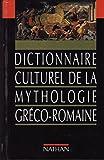 Dictionnaire culturel de la mythologie gréco-romaine