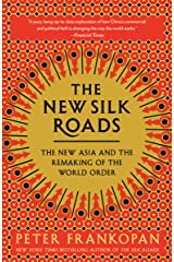 The New Silk Roads: The New Asia and the Remaking of the World Order Kindle Edition