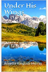 Under His Wings Kindle Edition