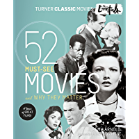 The Essentials: 52 Must-See Movies and Why They Matter (Turner Classic Movies) book cover