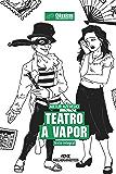 Teatro a Vapor – Texto integral (Clássicos Melhoramentos)