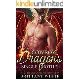 Cowboy Dragon's Single Mother (Irish Dragon Shifter Brothers Book 11)