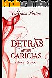Detrás de sus caricias (Relatos lésbicos nº 1)