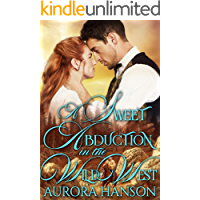 A Sweet Abduction in the Wild West: A Historical Western Romance Book