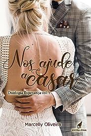 Nos ajude a casar (Esperança Livro 1)