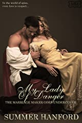 My Lady of Danger: The Marriage Maker Goes Undercover Book Three Kindle Edition