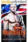 Hot for The Firefighter (Hot For Heroes Book 2)