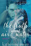 The Truth About Air & Water: Truth In Lies Book Two