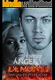 """Entre ángel y demonio: La segunda parte de """"Entre el miedo y el amor"""""""