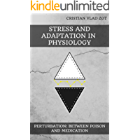 Stress and Adaptation in Physiology: Perturbation - Between Poison and Medication