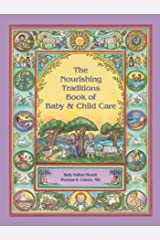 The Nourishing Traditions Book of Baby & Child Care Kindle Edition