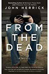 From The Dead: A gripping novel of redemption (John Herrick Collection Book 1) Kindle Edition