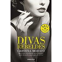 Divas rebeldes: María Callas, Coco Chanel, Audrey Hepburn, Jackie Kennedy y otras mujeres (Best Seller)