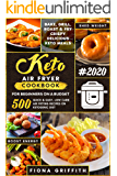 The Super Easy Keto Air Fryer Cookbook for Beginners on a Budget: 500 Quick & Easy, Low Carb Air Frying Recipes for Busy…