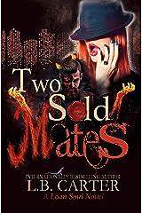 Two Sold Mates: An imaginative supernatural fantasy (Loan Soul Book 2) Kindle Edition