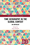 Time Geography in the Global Context: An Anthology (Routledge Studies in Human Geography) (English Edition)