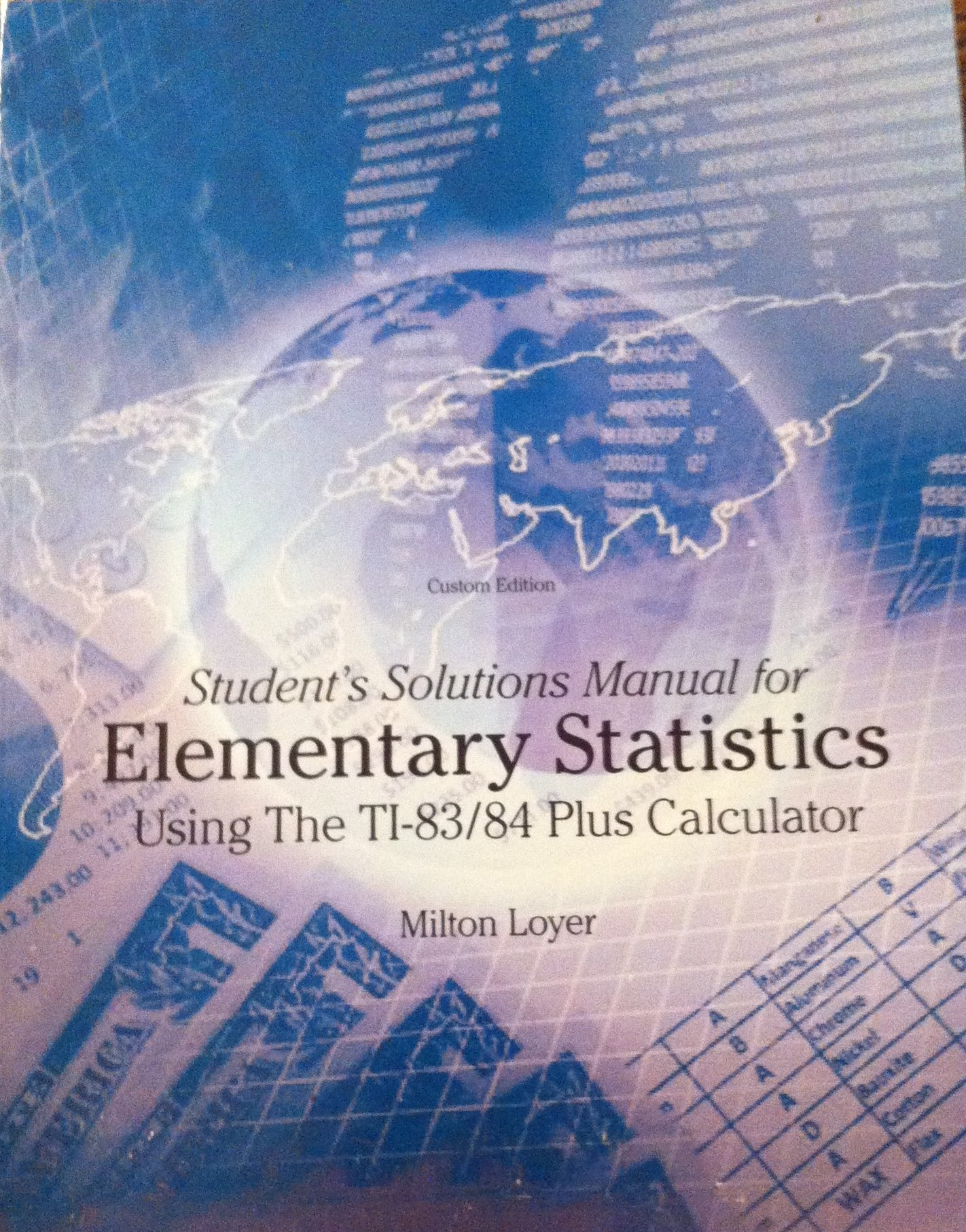 Elementary Statistics Using Ti83/84 Calculator and Student Solutions Manual,  2nd Custom Edition, Sd City College, Mario Triola: Milton Loyer Mario F. ...