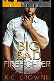 Big Bad Firefighter: A Firefighter Second Chance Romance (Firemen of Manhattan Book 2)