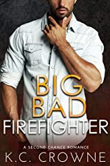 Big Bad Firefighter: A Second Chance Romance Kindle Edition