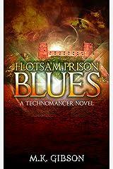 Flotsam Prison Blues (The Technomancer Novels Book 2) Kindle Edition