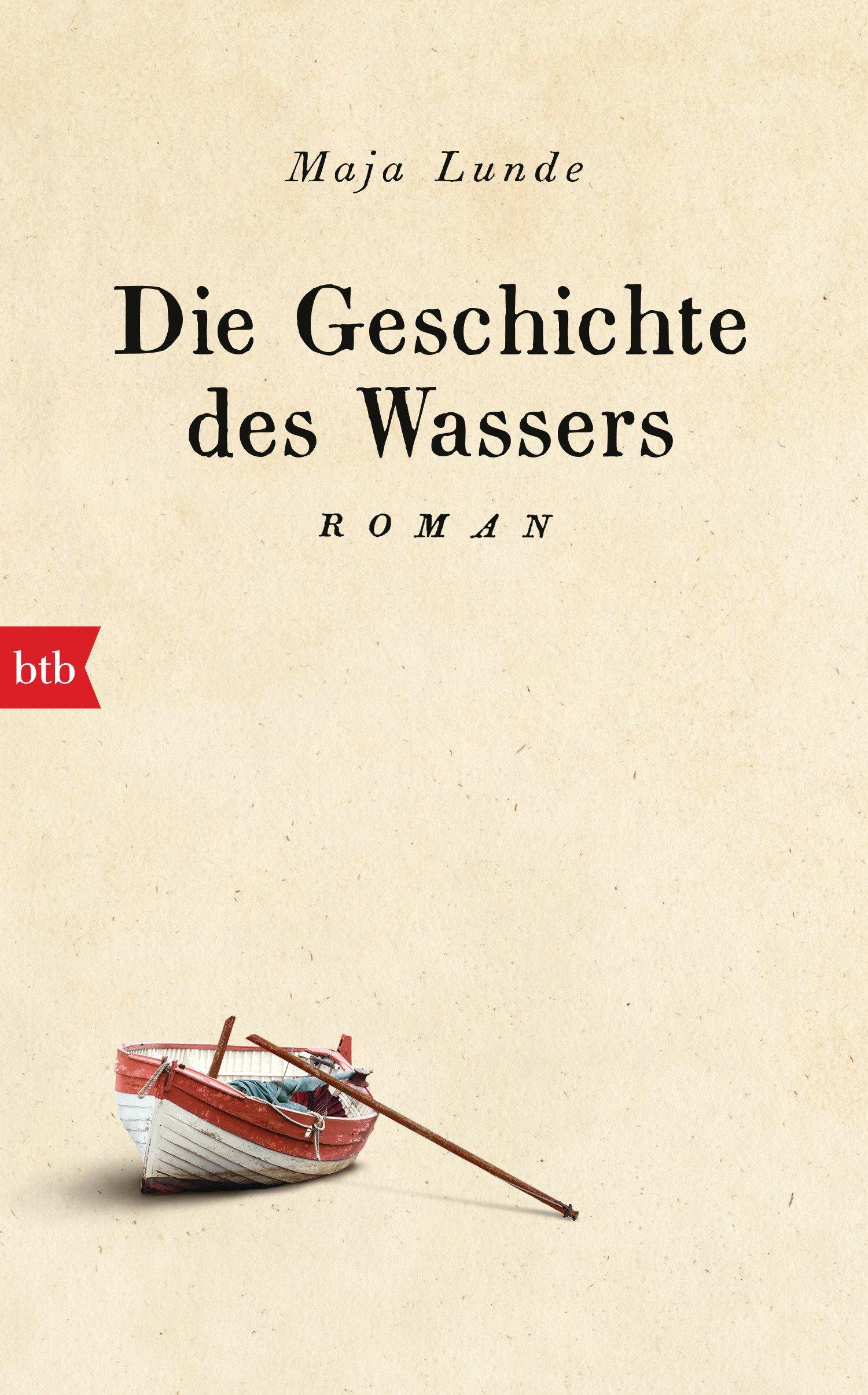 Die Geschichte des Wassers: Roman