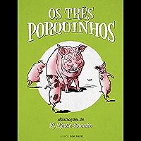 Os Três Porquinhos (Clássicos para Crianças Livro 1)