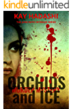 Orchids and Ice: Murder in Paradise (The June Kato Intrigue Series)