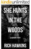 She Hunts in the Woods: A Horror Story