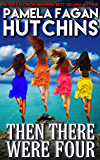 Then There Were Four: A What Doesn't Kill You World Romantic Mystery Box Set