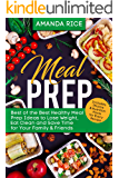 Meal Prep: Best of the Best Healthy Meal Prep Ideas to Lose Weight, Еat Clean and Save Time for Your Family & Friends