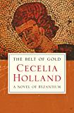 The Belt of Gold: A Novel of Byzantium