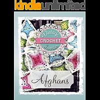 Afghans: Vintage Afghans To Crochet (Vintage Crochet Favorites Book 1)