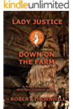 Lady Justice Down on the Farm