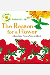 The Reason for a Flower: A Book About Flowers, Pollen, and Seeds (Explore!) Paperback