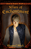 Allure of Enchantment (Soul in Ashes Book 2)