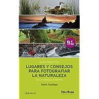 Lugares Y Consejos Para Fotografiar La Naturaleza De