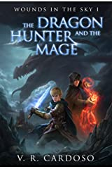 The Dragon Hunter and the Mage (Wounds in the Sky Book 1) Kindle Edition