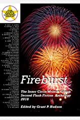 Fireburst: The Inner Circle Writers' Group Second Flash Fiction Anthology 2018 Kindle Edition