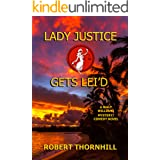 Lady Justice Gets Lei'd (Lady Justice, Book 3)