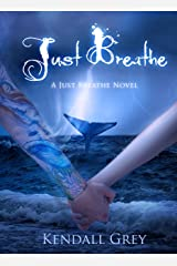 Just Breathe (A Just Breathe Novel Book 3) Kindle Edition