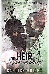 The Heir of Shadows: An Underestimated Novel Book 4 Kindle Edition