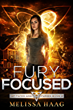 Fury Focused (Of Fates and Furies Book 2)